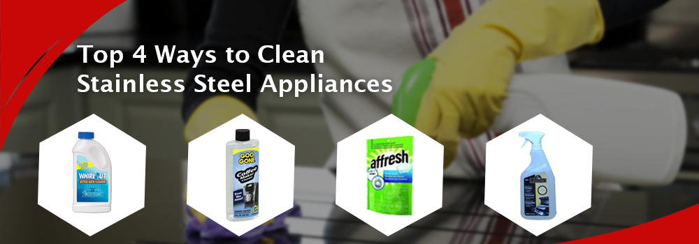 top 4 ways to clean stainless steel appliances